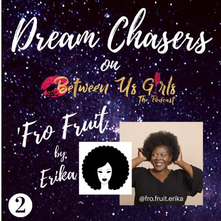 cover art for Dream Chasers: 'Fro Fruit by Erika Pt 2