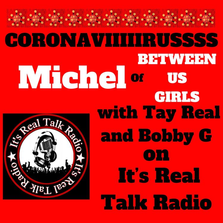 cover art for Michel on COVID19 with Tay Real & Bobby G