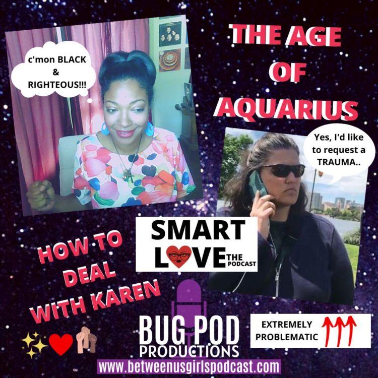 cover art for SMART LOVE: The Age of Aquarius + Stop it Karen