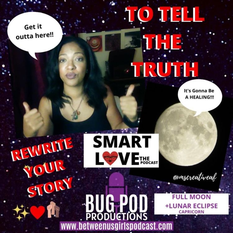 cover art for SMART LOVE: To Tell The Truth +Full Moon Lunar Eclipse