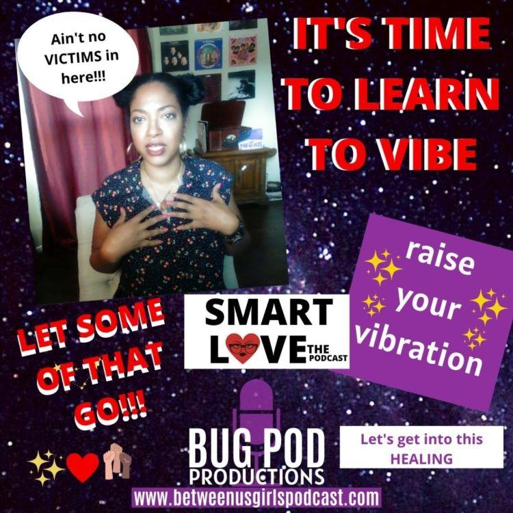 cover art for SMART LOVE: It's Time to Learn to Vibe + How I Connect to Source