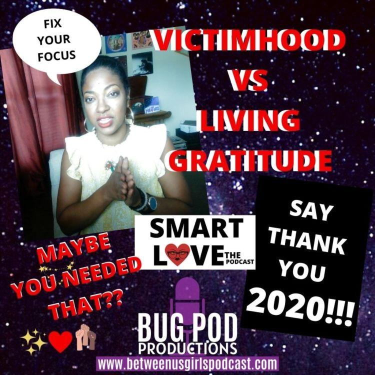 cover art for SMART LOVE: Victimhood Vs. Living GRATITUDE