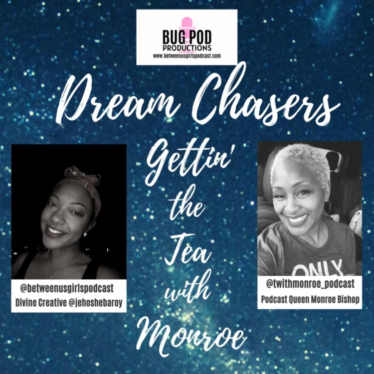cover art for Dream Chasers: Gettin The Tea With Monroe, Pt. 1