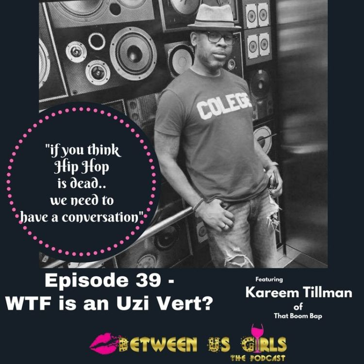 cover art for Episode 39 - Wtf is an Uzi Vert?