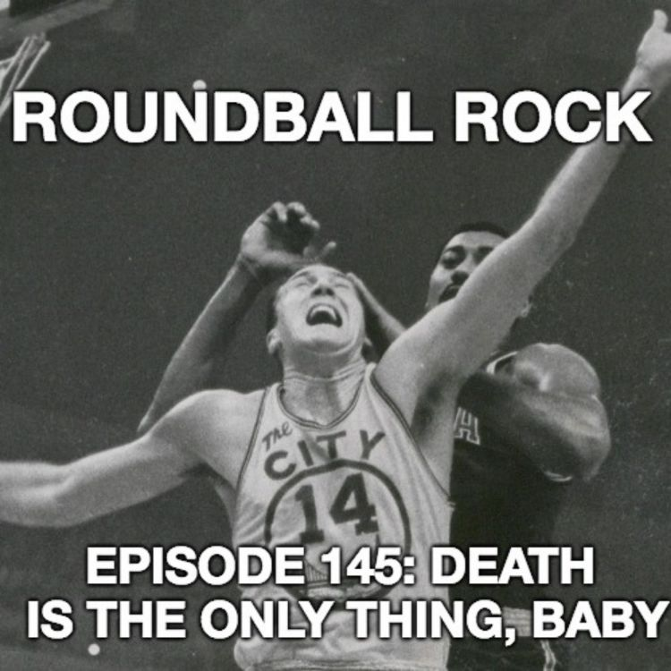 "cover art for Episode 145: ""Death Is The Only Real Thing, Baby"""