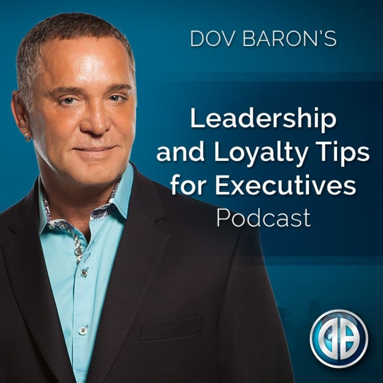 cover art for Dov Baron: 3 Key #Leadership Strategies for Next-Gen Succession (Quick and Dirty under 5 mins)