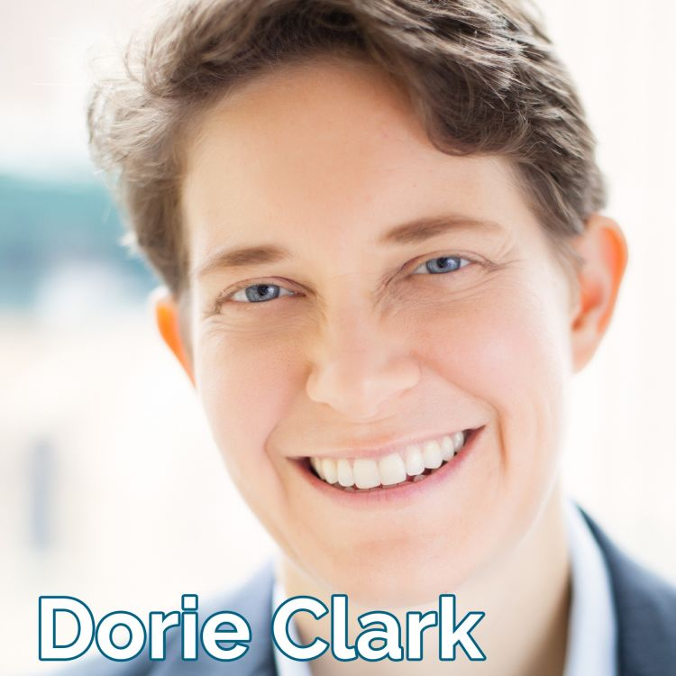 cover art for Dorie Clark: Why Leaders Need To Think Like Entrepreneurs