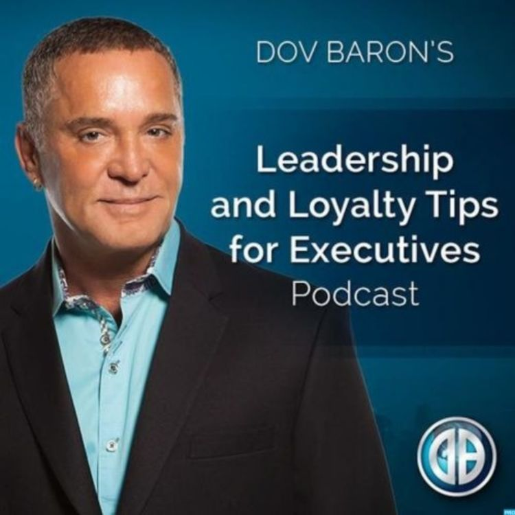 cover art for Leadership and Loyalty Tips for Executives Podcast #203