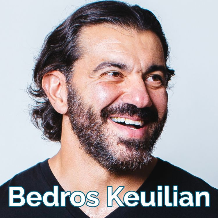cover art for Bedros Keuilian: Why leaders need to MAN UP!  [audio]