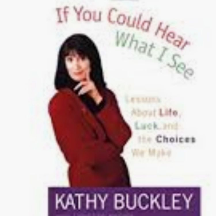 cover art for Kathy Buckley: If You Could Hear What I See Podcast #105