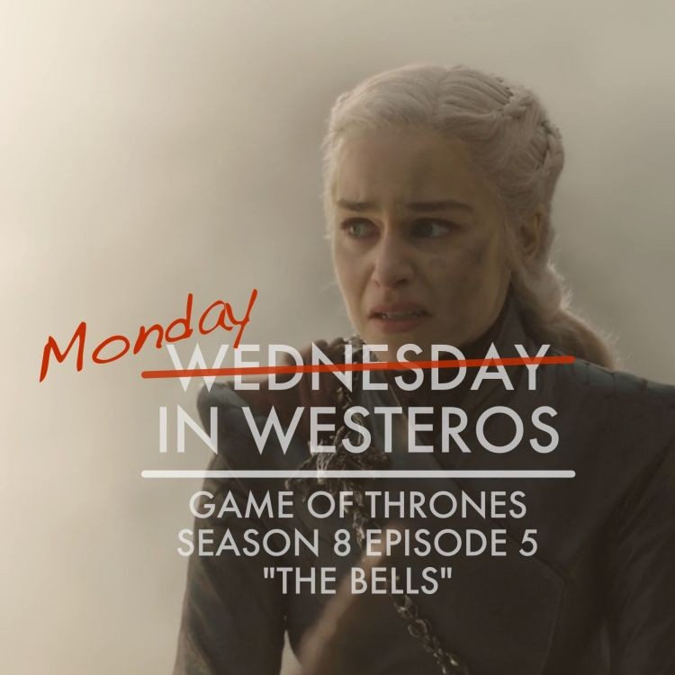 cover art for Game of Thrones S8E5 - The Bells