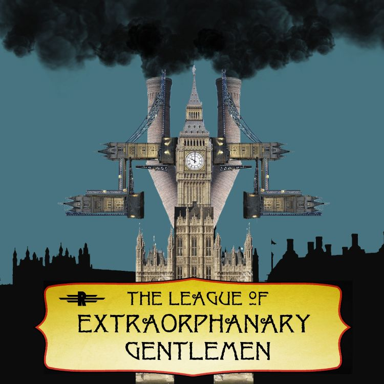 cover art for Episode 20: The League of Extraorphanary Gentlemen (feat. Christopher Hastings & Carly Monardo)