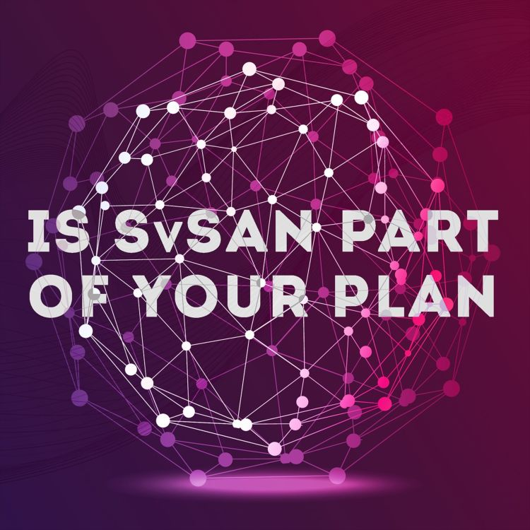 cover art for Is SvSAN part of your plan?