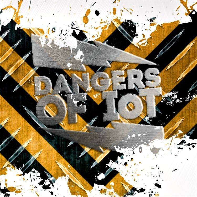 cover art for Dangers of IoT
