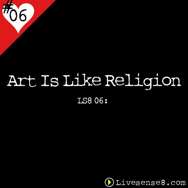 cover art for LS8 06: Art Is Like Religion