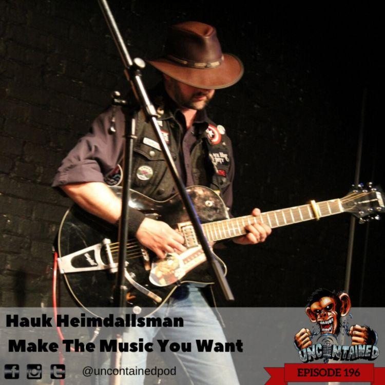 cover art for Episode 196: Hauk Heimdallsman -  Make The Music You Want