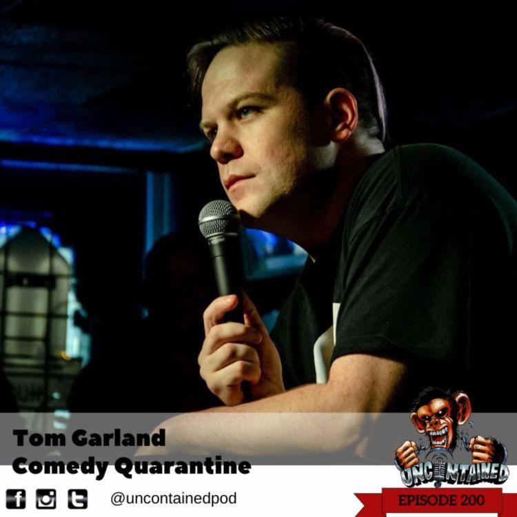 cover art for Episode 200: Tom Garland - Comedy Quarantine