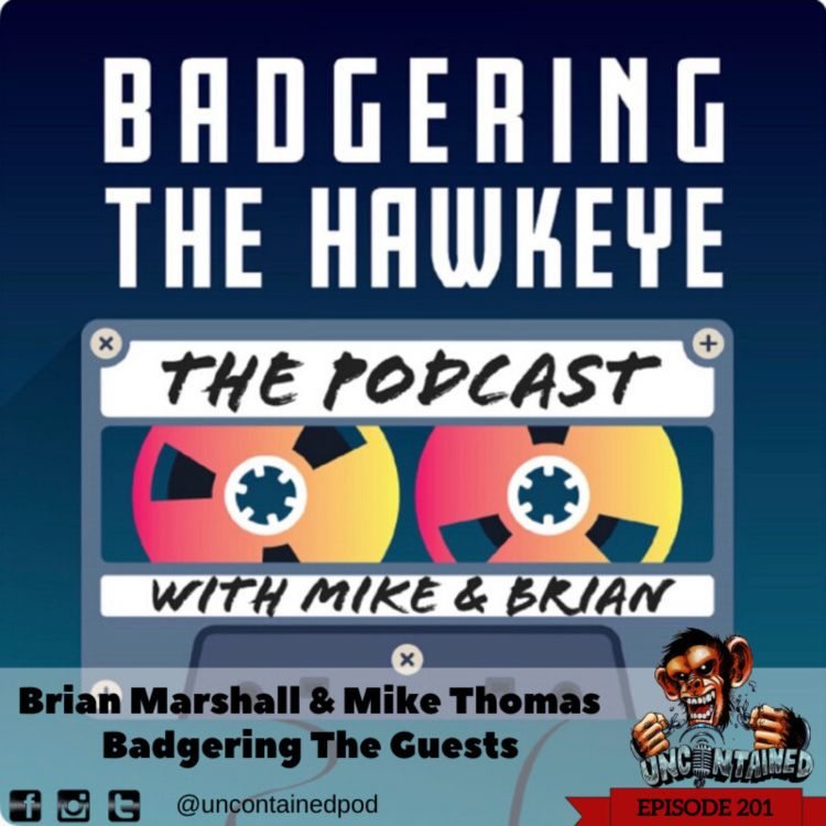 cover art for Episode 201: Brian Marshall and Mike Thomas - Badgering the Guests