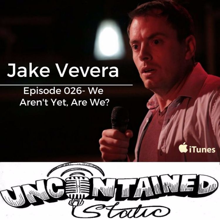 cover art for Episode 026: Jake Vevera - We Aren't Recording Yet Are We?