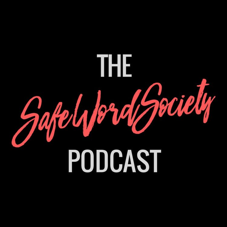 cover art for The SafeWordSociety Podcast Season 3 - Ep 18