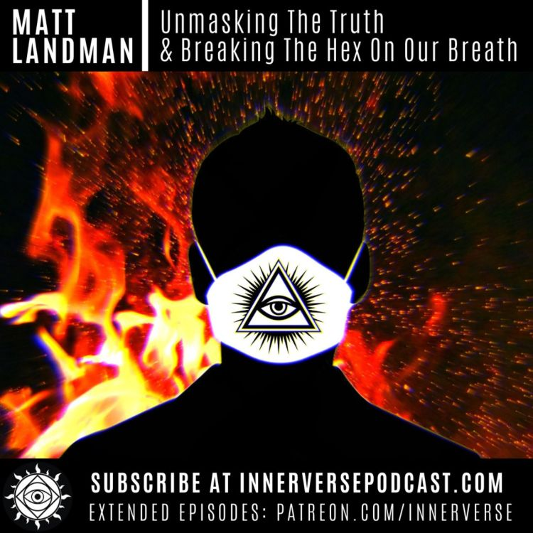 cover art for Matt Landman | Unmasking The Truth and Breaking The Hex On Our Breath