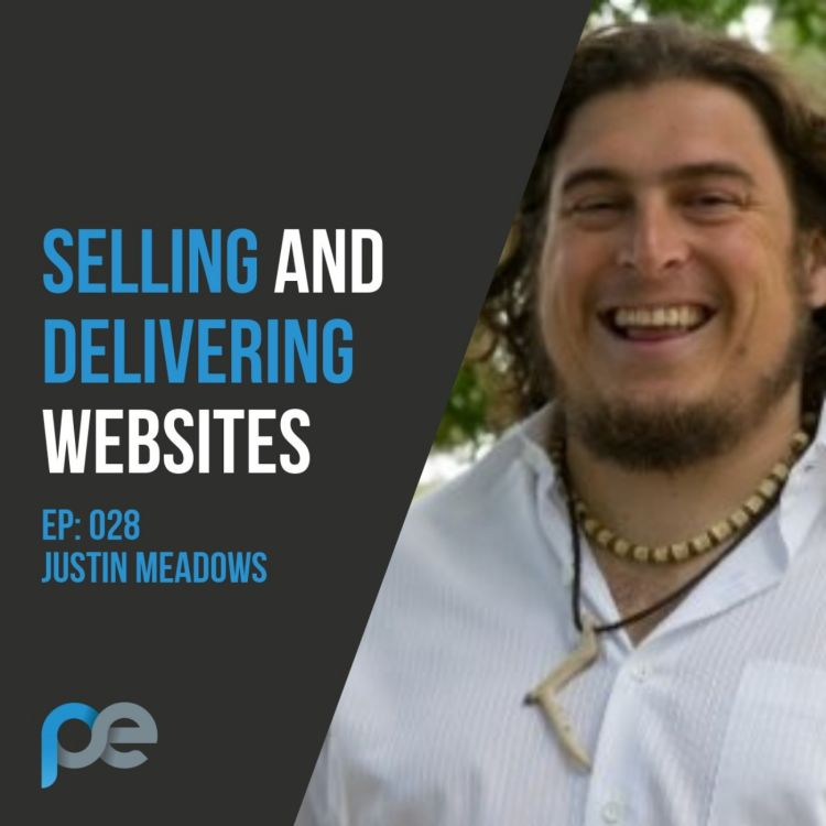 cover art for #028 – Selling and delivering websites – Justin Meadows