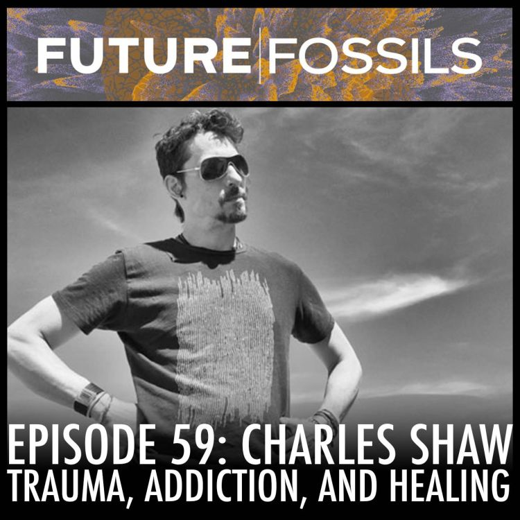 cover art for 59 - Charles Shaw (Trauma, Addiction, and Healing)