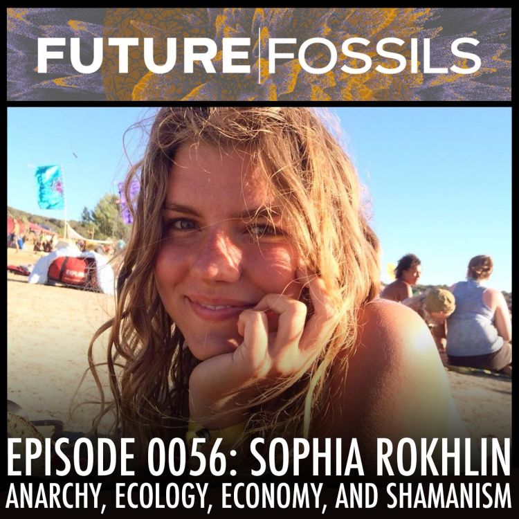 cover art for 56 - Sophia Rokhlin (Anarchy, Ecology, Economy, and Shamanism)