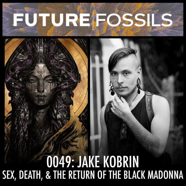 cover art for 49 - Jake Kobrin (Sex, Death, & The Return of the Black Madonna)
