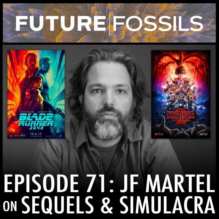 cover art for 71 - JF Martel (On Sequels & Simulacra, Blade Runner 2049 & Stranger Things 2)
