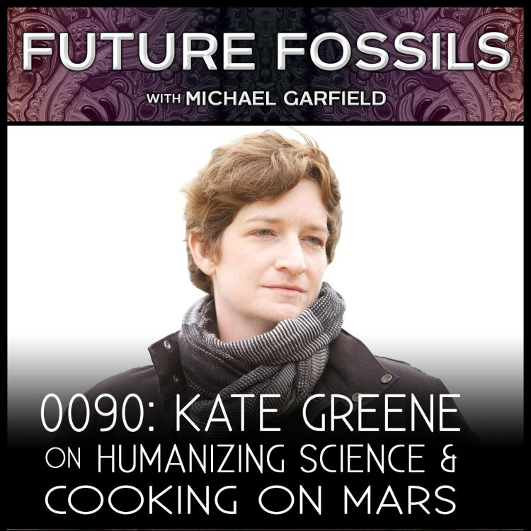 cover art for 90 - Kate Greene on Humanizing Science & Cooking on Mars