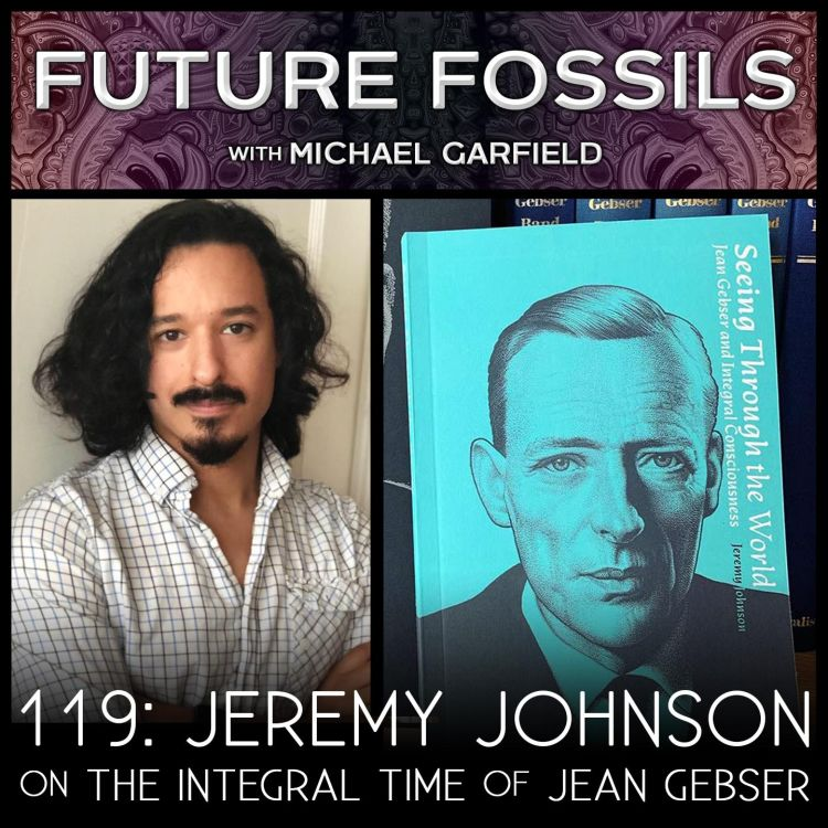 cover art for 119 - Jeremy Johnson on The Integral Time of Jean Gebser