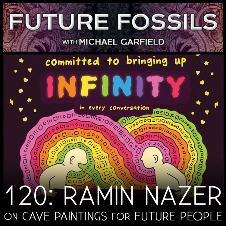 cover art for 120 - Ramin Nazer on Cave Paintings for Future People