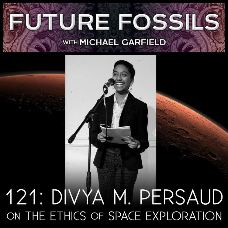 cover art for 121 - Divya M. Persaud on The Ethics of Space Exploration