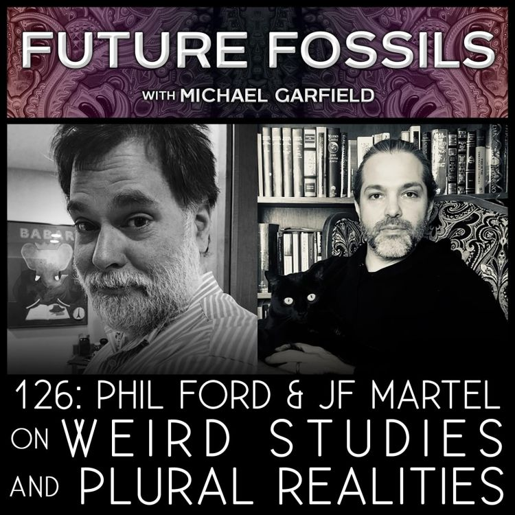 cover art for 126 - Phil Ford & JF Martel on Weird Studies & Plural Realities