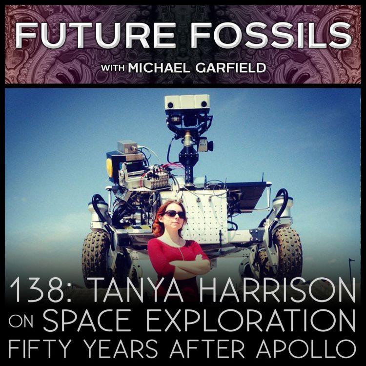 cover art for 138 - Tanya Harrison on Space Exploration 50 Years After Apollo