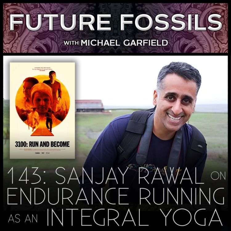 cover art for 143 - Sanjay Rawal on Endurance Running as an Integral Yoga
