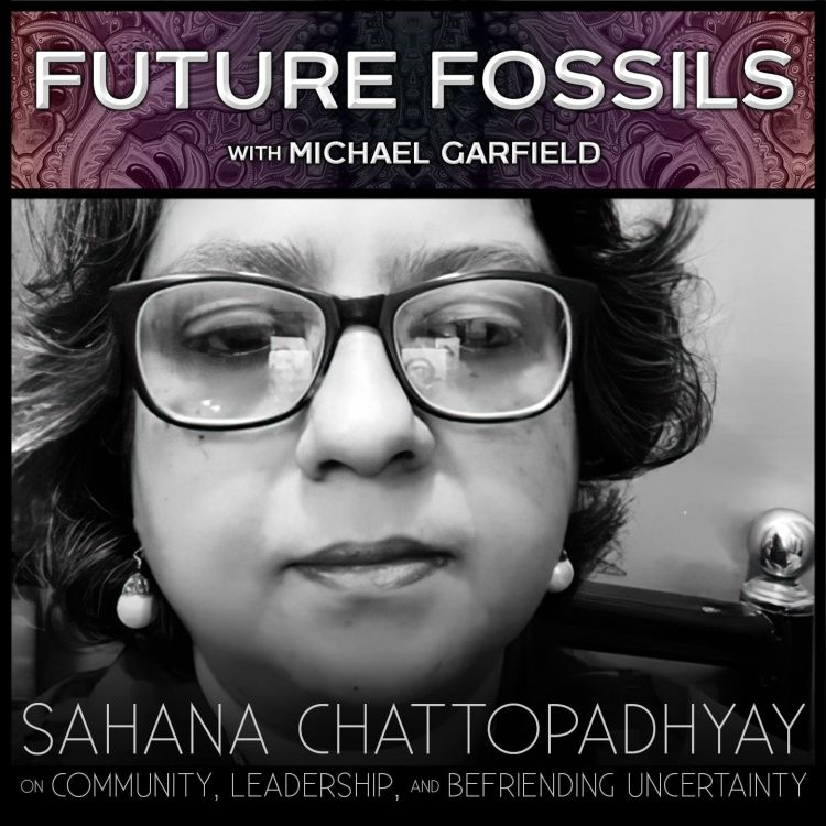 cover art for 148 - Sahana Chattopadhyay on Community, Leadership, and Befriending Uncertainty
