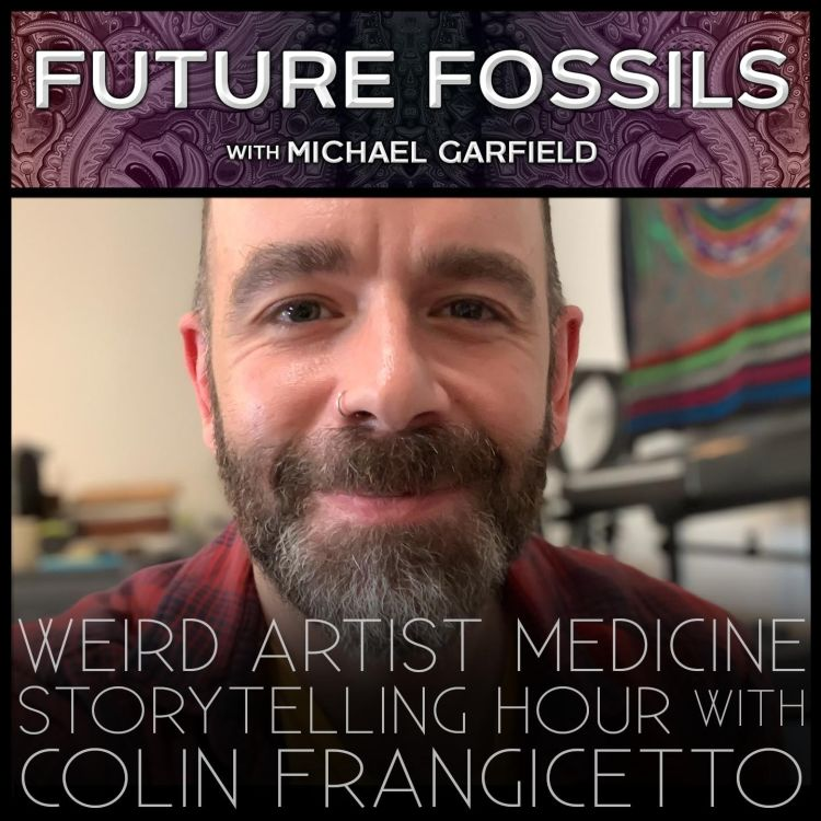 cover art for 152 - Weird Artist Medicine Storytelling Hour with Colin Frangicetto