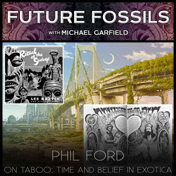 cover art for 157 - Phil Ford on Taboo: Time and Belief in Exotica