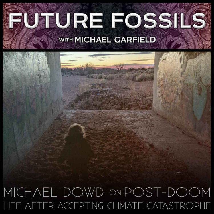cover art for 159 - Michael Dowd on Post Doom: Life After Accepting Climate Catastrophe