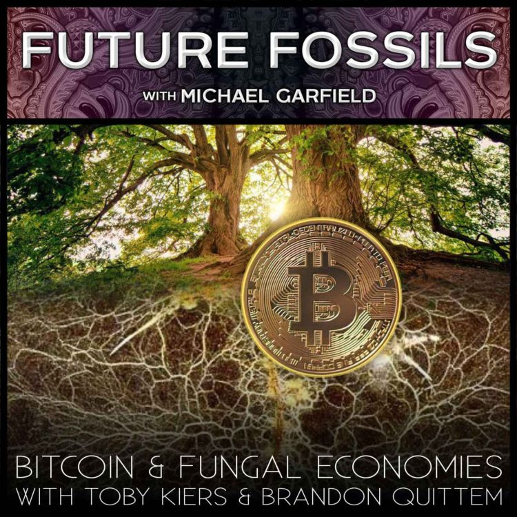 cover art for 163 - Bitcoin & Fungal Economies with Toby Kiers & Brandon Quittem