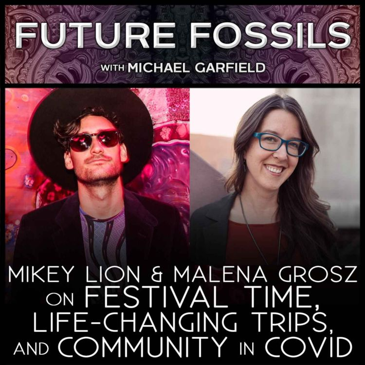 cover art for 168 - Mikey Lion & Malena Grosz on Festival Time, Life-Changing Trips, and Community in COVID
