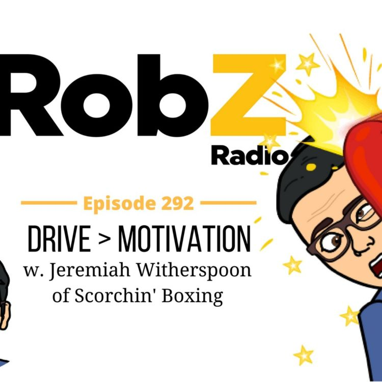 cover art for 292 Drive > Motivation w. Jeremiah Witherspoon of Scorchin' Boxing
