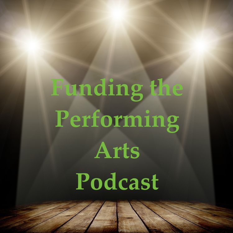 cover art for Funding the Performing Arts Podcast - Ep201