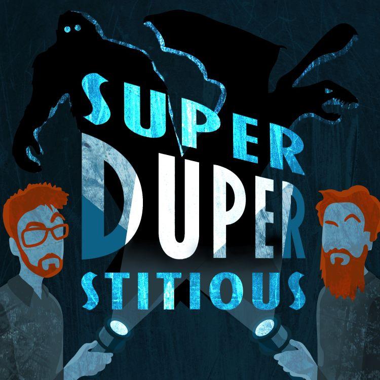 Episode 29 – International Mans of Mystery - Superduperstitious