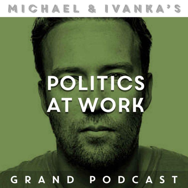 cover art for Episode 164 - Politics At Work