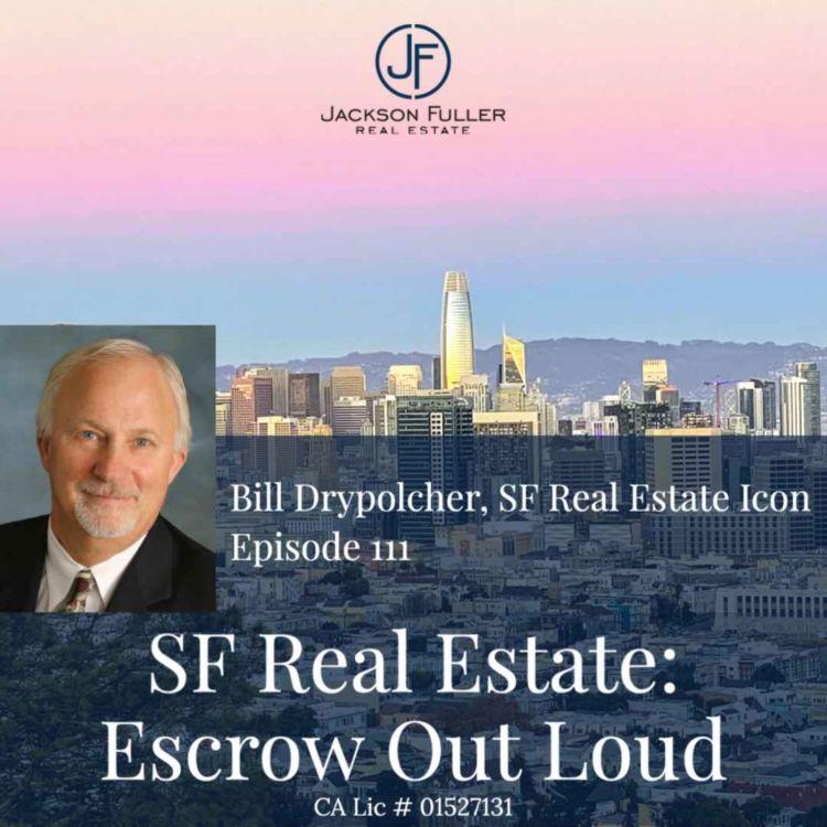 cover art for Bill Drypolcher,  SF Real Estate Icon