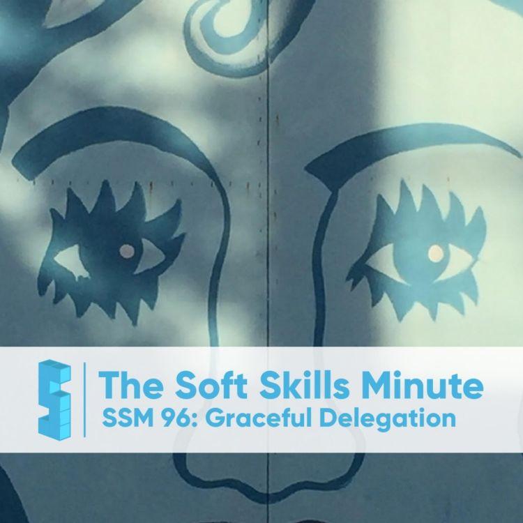cover art for SSM 96: 2 Keys to Graceful Delegation