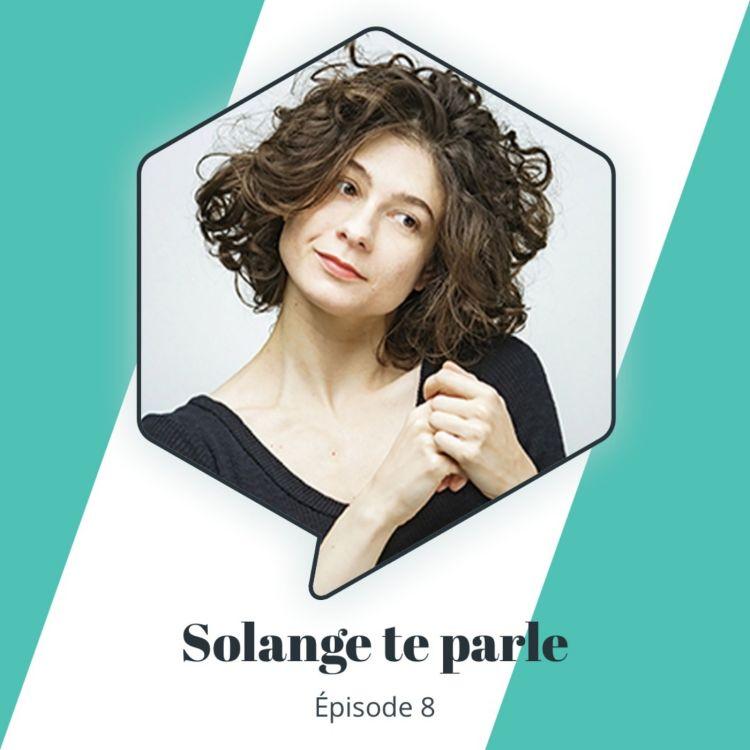 cover art for Épisode 8 : Solange te parle - Devenir une créatrice indépendante